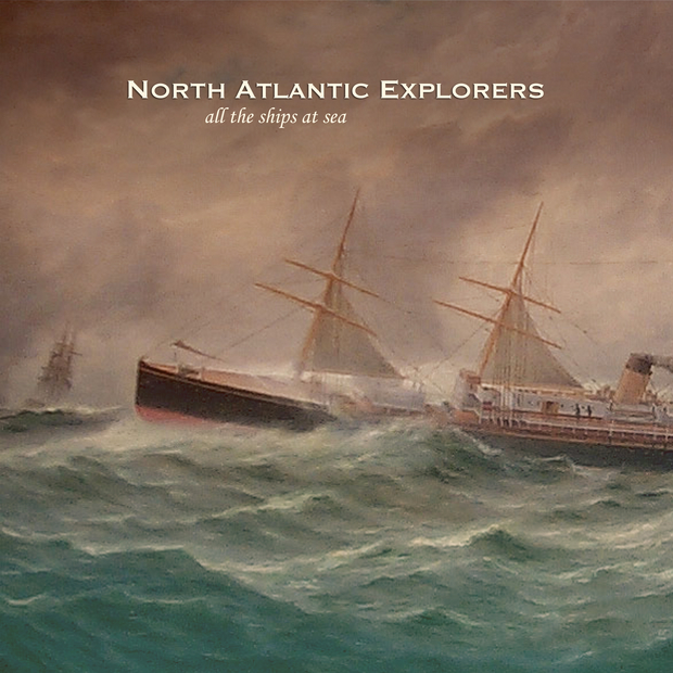 North Atlantic Explorers - All The Ships At Sea